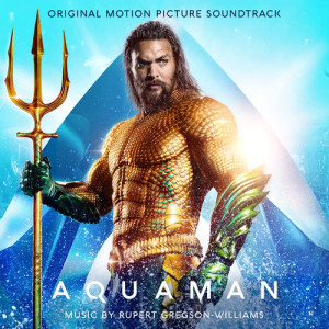 Album Aquaman (Original Motion Picture Soundtrack) from Rupert Gregson-Williams