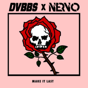 DVBBS的專輯Make It Last