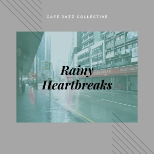 Café Jazz Collective的專輯Café Piano Jazz Collections - Rainy Heartbreaks