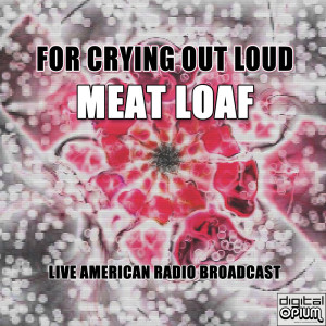 Meat Loaf的專輯For Crying Out Loud (Live)