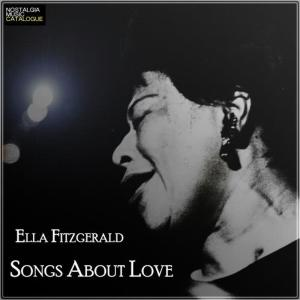 Ella Fitzgerald的專輯Songs About Love