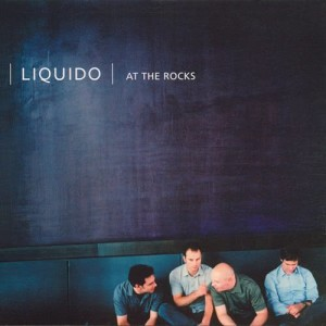 Album At the Rocks from Liquido