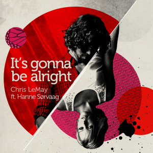 It's Gonna Be Alright 2010 Chris Lemay