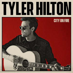 Album City on Fire from Tyler Hilton