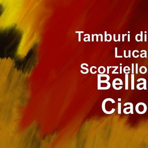 Tamburi di Luca Scorziello的專輯Bella Ciao