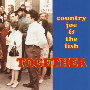 Together 2006 Country Joe & The Fish