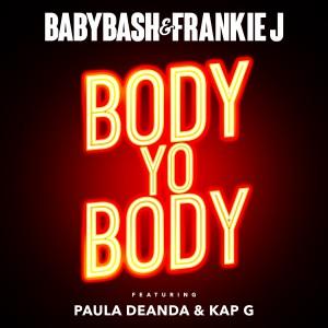 Body Yo Body  (feat. Paula Deanda & Kap G) (Explicit)