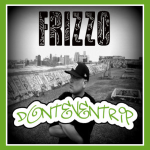 Album Don't Even Trip (Explicit) from Frizzo