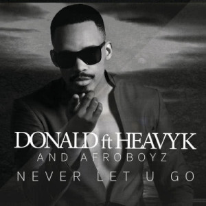 Listen to Never Let U Go song with lyrics from Donald