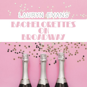 Album Bachelorettes on Broadway from Lauryn Evans