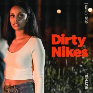 Dirty Nikes dari Ruth B