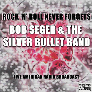 Album Rock 'N' Roll Never Forgets from Bob Seger