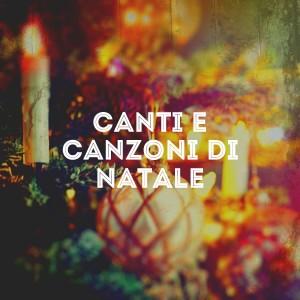 Canzoni di Natale的專輯Canti E Canzoni Di Natale