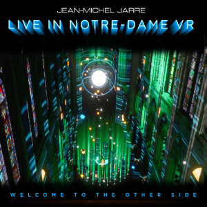 Album Welcome To The Other Side (Live In Notre-Dame Binaural Headphone Mix) from Jean-Michel Jarre