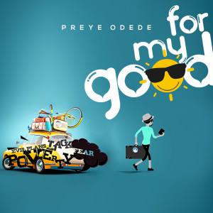 Album For My Good from Preye Odede