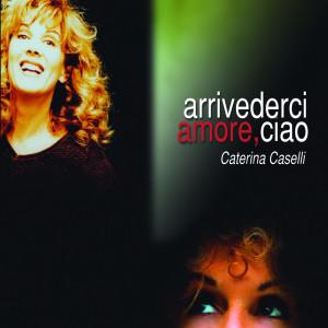 Album Arrivederci amore, ciao from Caterina Caselli