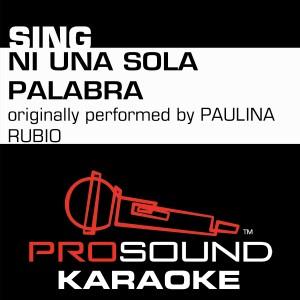 Album Ni Una Sola Palabra (Originally Performed by Paulina Rubio) [Instrumental Version] from ProSound Karaoke Band