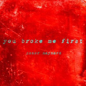 You Broke Me First (Explicit)