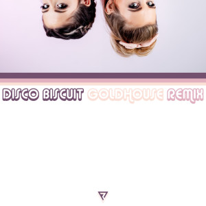 Album Disco Biscuit (GOLDHOUSE Remix) from GOLDHOUSE