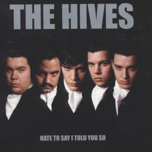 Listen to Hate To Say I Told You So song with lyrics from The Hives