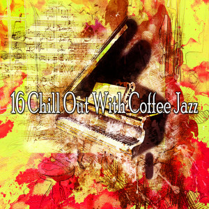 Album 16 Chill out with Coffee Jazz from Relaxing Piano
