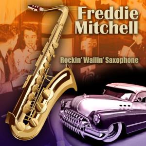Album Rockin' Wailin' Saxophone from Freddie Mitchell