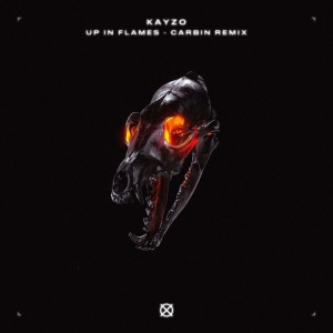 Album Up In Flames (Carbin Remix) from Kayzo