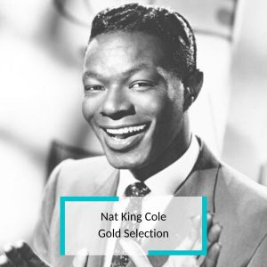 Nat King Cole的專輯Nat King Cole - Gold Selection