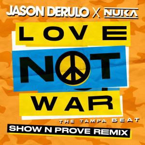 Album Love Not War (The Tampa Beat) (Show N Prove Remix) from Jason Derulo