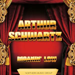 Album Moanin' Low from Arthur Schwartz