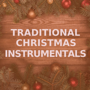 Traditional Christmas Instrumentals的專輯Traditional Christmas Instrumentals (Marimba Versions)