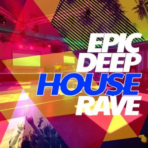 Album Epic Deep House Rave from Deep House Rave
