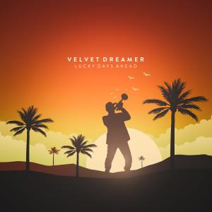 Album Lucky Days Ahead from Velvet Dreamer