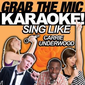 Hit Co. Masters的專輯Grab the Mic Karaoke! Sing Like Carrie Underwood
