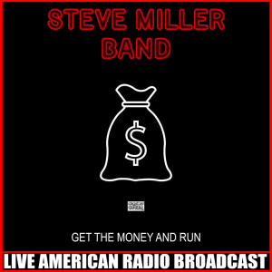 Album Get The Money And Run (Live) from Steve Miller Band