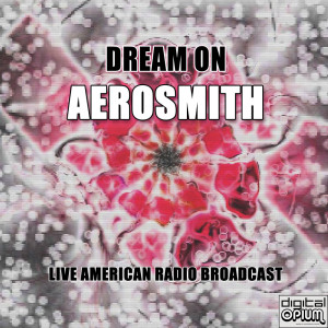 Dream On (Live) dari Aerosmith