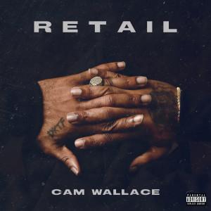 Cam Wallace的專輯RETAIL (Explicit)