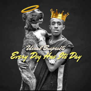 Album Every Dog Has Its Day (Explicit) from Usual Suspecktz