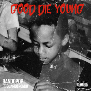 Album Good Die Young from Bando Pop