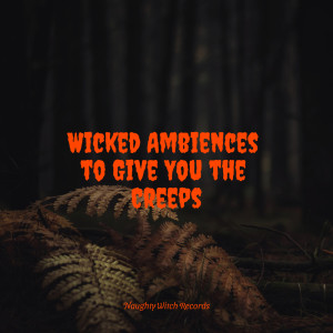 Halloween的專輯Wicked Ambiences to Give You the Creeps