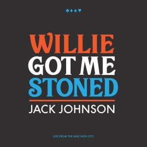 Jack Johnson的專輯Willie Got Me Stoned