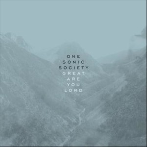 Album Great Are You Lord (Radio Mix) from One Sonic Society