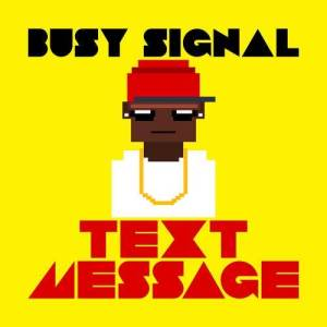 Listen to Text Message (Explicit) song with lyrics from Busy Signal