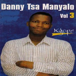 Album Vol.3 Kgope from Danny Tsa Manyalo