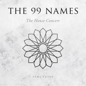 The 99 Names (The House Concert) dari Sami Yusuf