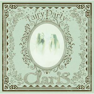 收聽ClariS的Fairy Party歌詞歌曲