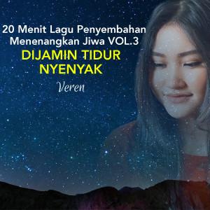 20 Menit Lagu Penyembahan Menenangkan Jiwa, Vol. 3 (Dijamin Tidur Nyenyak) dari Veren