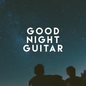 Album Good Night Guitar from Guitarra Clásica Española, Spanish Classic Guitar