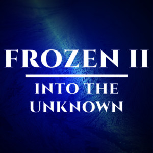Album Into the Unknown (Frozen 2) from Movie Sounds Unlimited
