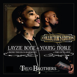 Layzie Bone的專輯Thug Brothers (Collector's Edition)